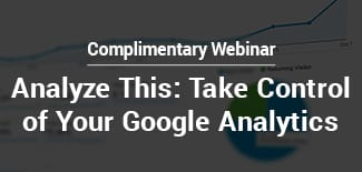 Analyze This: Take Control of Your Google Analytics