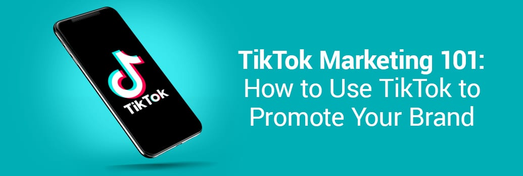 TikTok Marketing 101