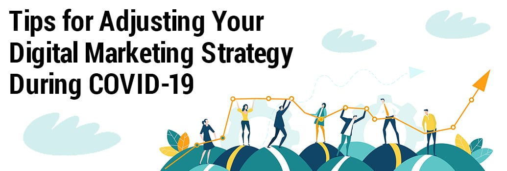 Digital Strategy Tips During COVID-19