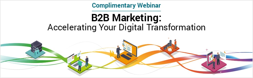 B2B Marketing: Accelerating Your Digital Transformation