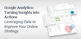 Google Analytics: Turning Insights Into Actions Leveraging Data to Improve Your Online Strategy