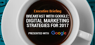 Breakfast with Google: Digital Marketing Strategies for 2017