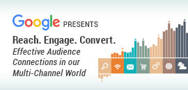 Reach. Engage. Convert. Effective Audience Connections in Our Multi-Channel World