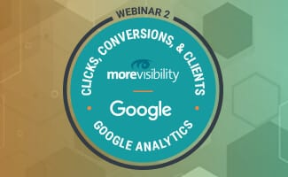 Clicks, Conversions, & Clients: Leveraging Google Analytics Data and Insights to Transform Your Audience