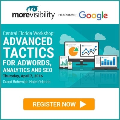 MoreVisibility & Google Orlando Workshop Register Now